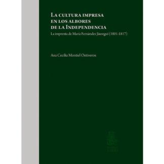 portada libro La cultura impresa en los albores de la independencia