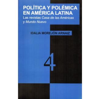 política y polémica en américa latina